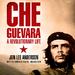 Che Guevara (by Jon Lee Anderson)